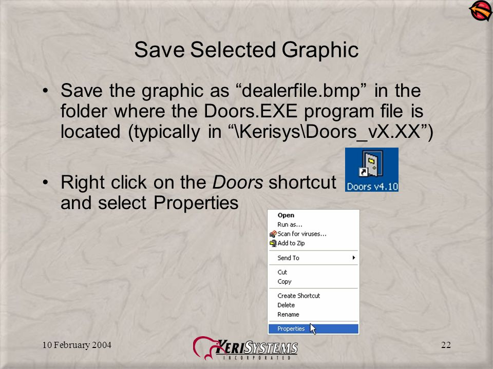 "10 February 200422 Save Selected Graphic Save the graphic as ""dealerfile.bmp"" in the folder where the Doors.EXE program file is located (typically in"
