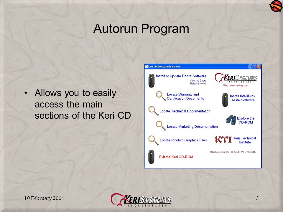 10 February 20043 Autorun Program Allows you to easily access the main sections of the Keri CD