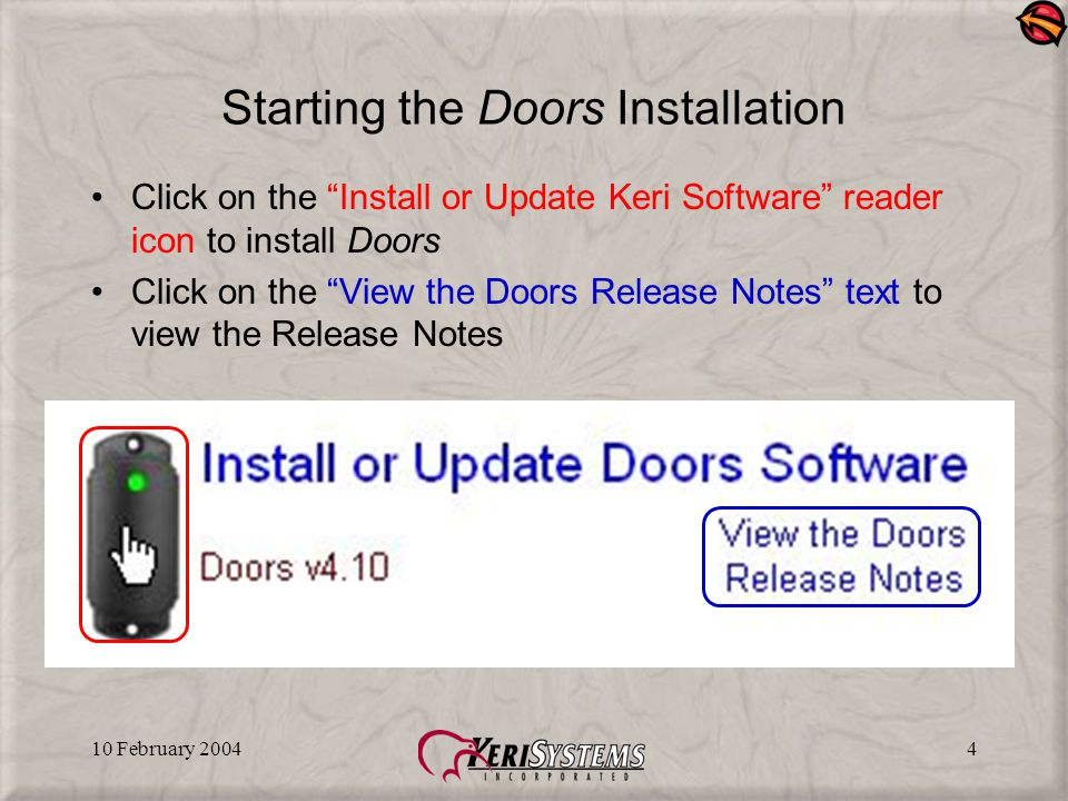"10 February 20044 Starting the Doors Installation Click on the ""Install or Update Keri Software"" reader icon to install Doors Click on the ""View the D"