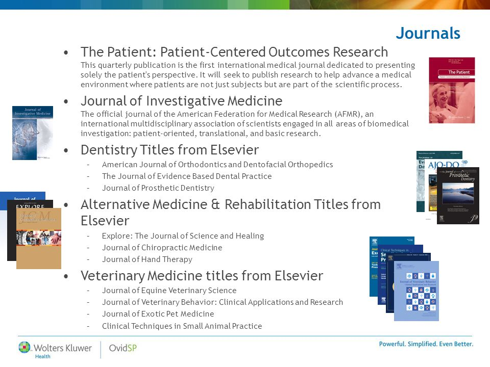 Journals The Patient: Patient-Centered Outcomes Research This quarterly publication is the first international medical journal dedicated to presenting solely the patient s perspective.