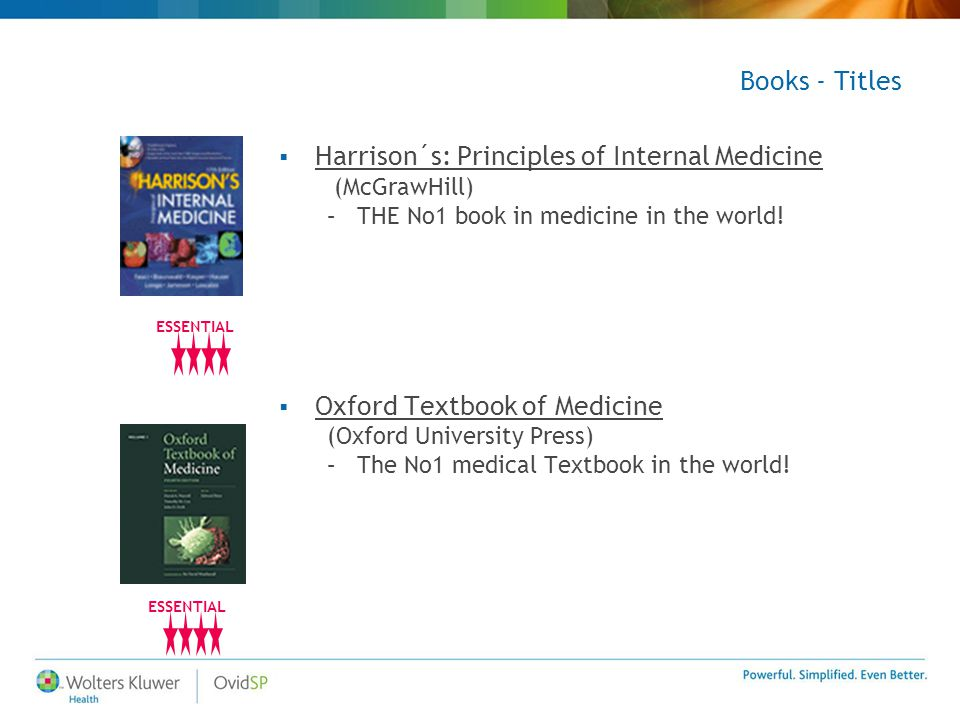  Harrison´s: Principles of Internal Medicine (McGrawHill) –THE No1 book in medicine in the world.