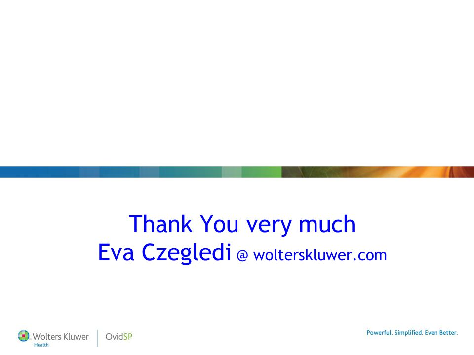 Thank You very much Eva Czegledi @ wolterskluwer.com