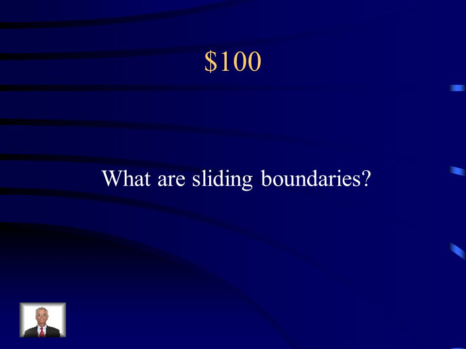 $100 Transform Boundaries Transform boundaries can also be called