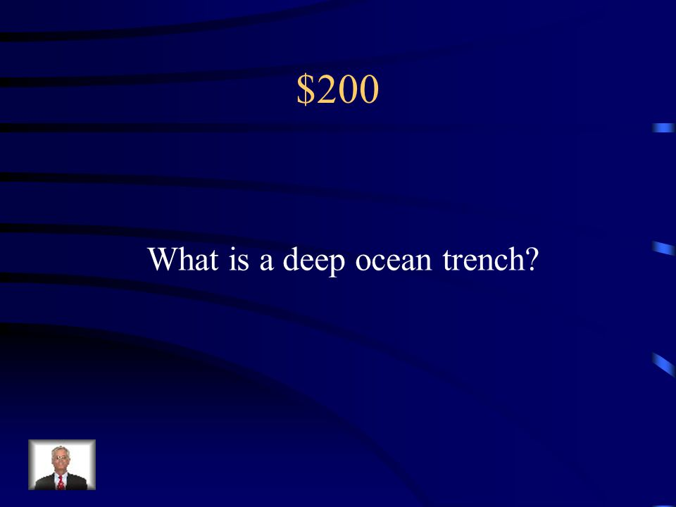 $200 Plate Tectonics The newer crust is formed at a Mid-ocean ridge the older crust is destroyed at a...