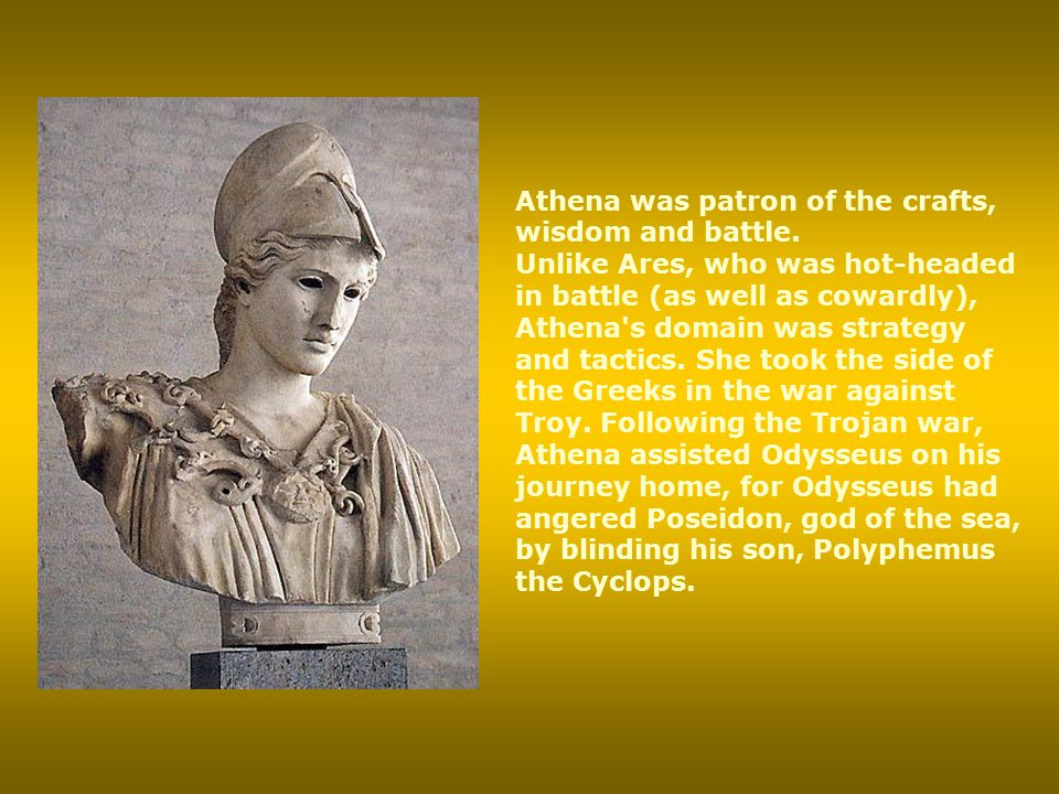 Athena was patron of the crafts, wisdom and battle.