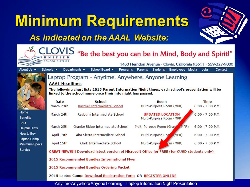 Anytime Anywhere Anyone Learning – Laptop Information Night Presentation Minimum Requirements As indicated on the AAAL Website: