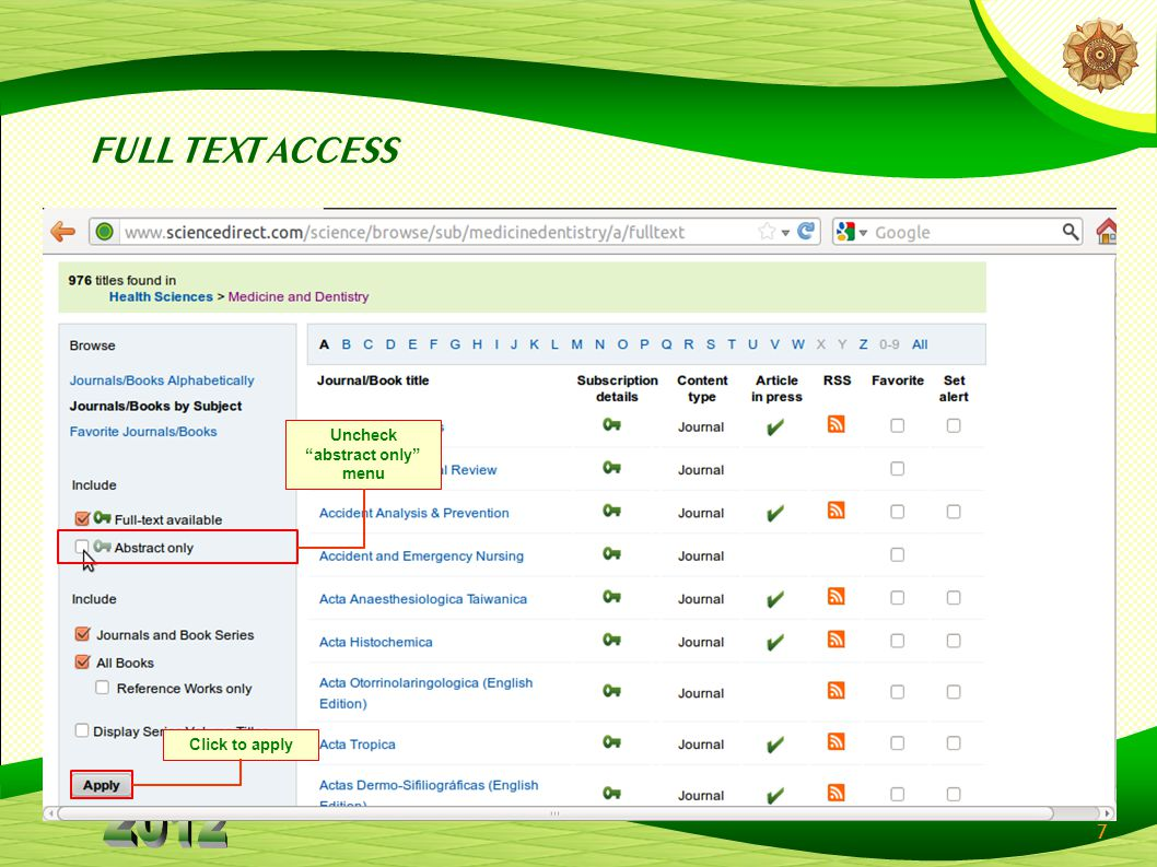 28 SciVerse SEARCH METHOD use the search facilities available, type the keywords, then SciVerse will display auto suggest keywords that you can use