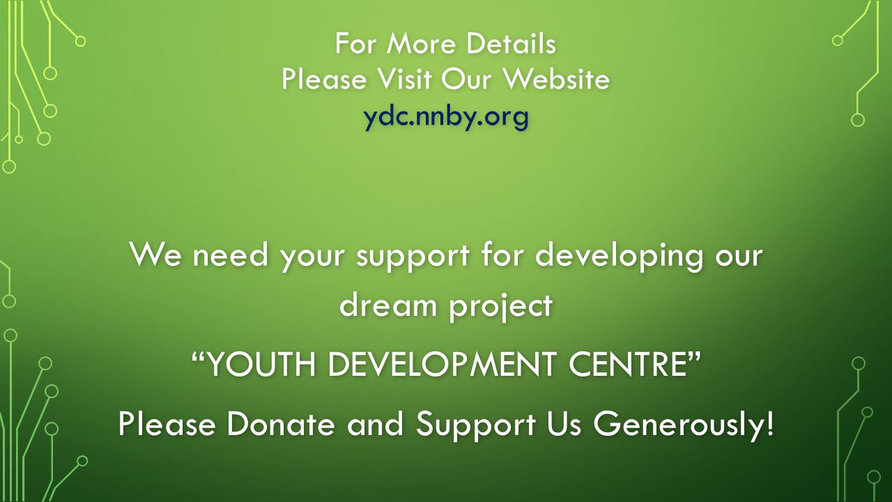 """For More Details Please Visit Our Website ydc.nnby.org We need your support for developing our dream project """"YOUTH DEVELOPMENT CENTRE"""" Please Donate"""
