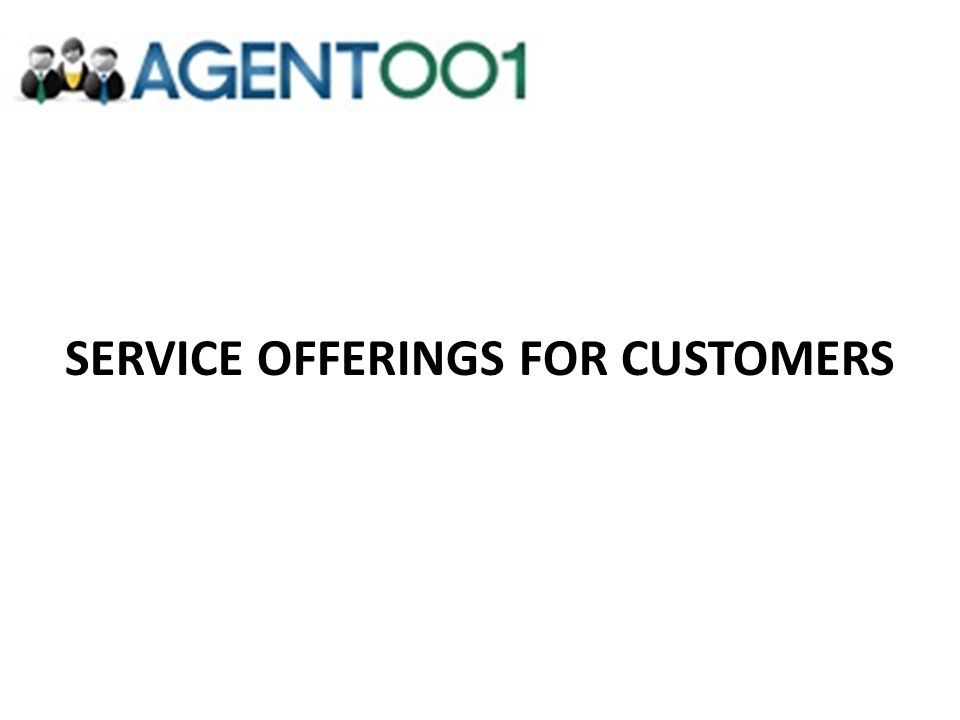SERVICE OFFERINGS FOR CUSTOMERS