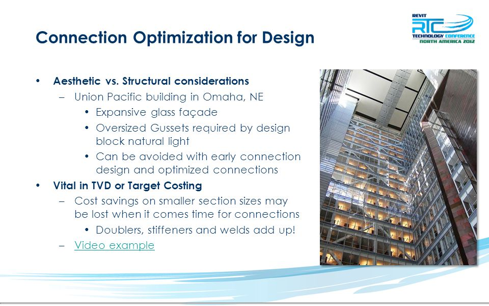 Connection Optimization for Design Aesthetic vs. Structural considerations –Union Pacific building in Omaha, NE Expansive glass façade Oversized Gusse