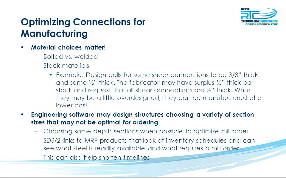 Optimizing Connections for Manufacturing Material choices matter! –Bolted vs. welded –Stock materials Example: Design calls for some shear connections
