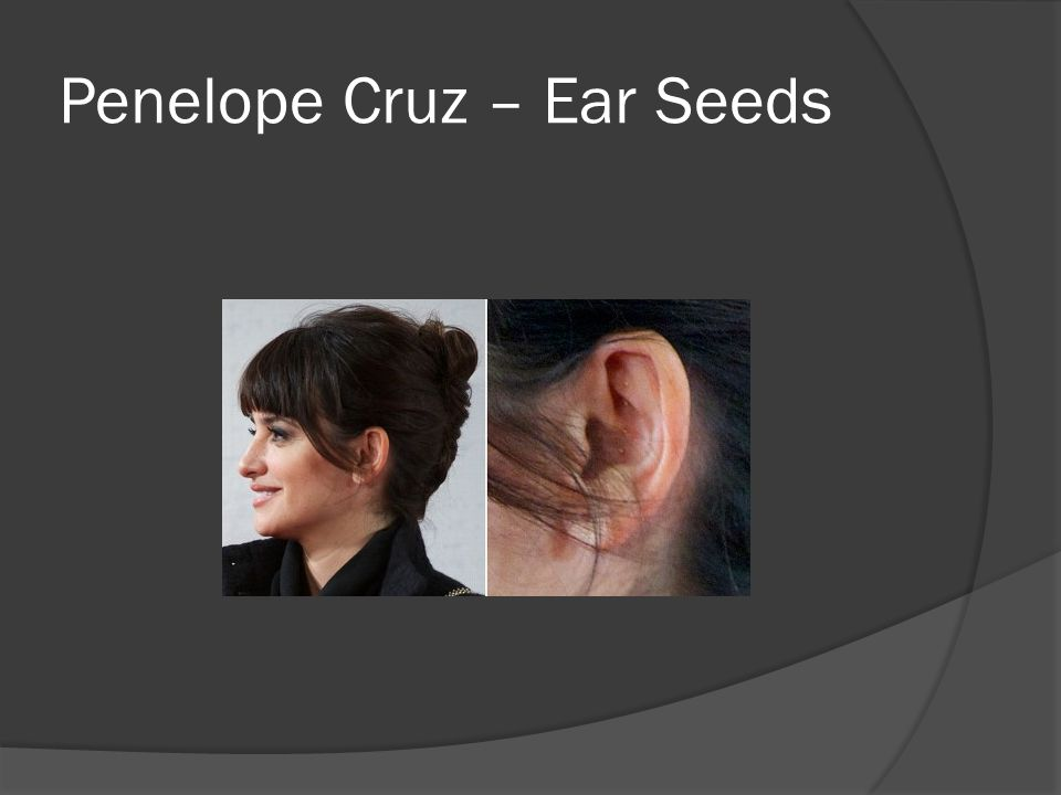 Penelope Cruz – Ear Seeds