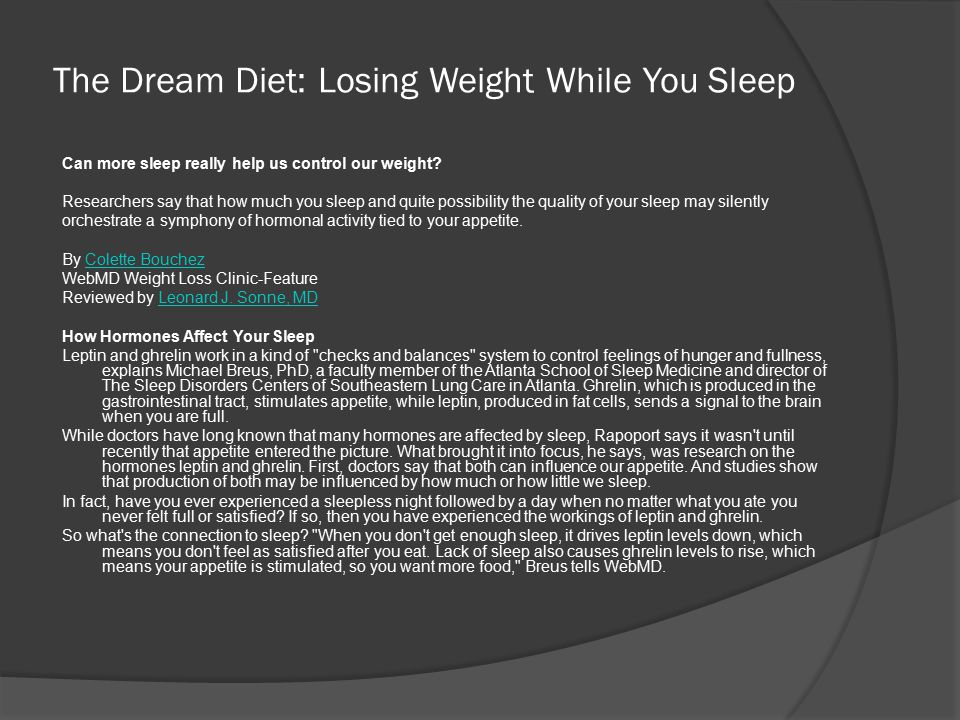 The Dream Diet: Losing Weight While You Sleep Can more sleep really help us control our weight.