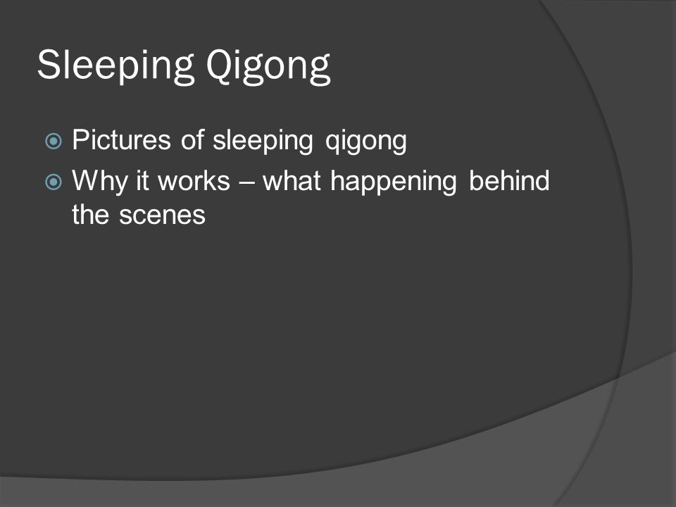 Sleeping Qigong  Pictures of sleeping qigong  Why it works – what happening behind the scenes