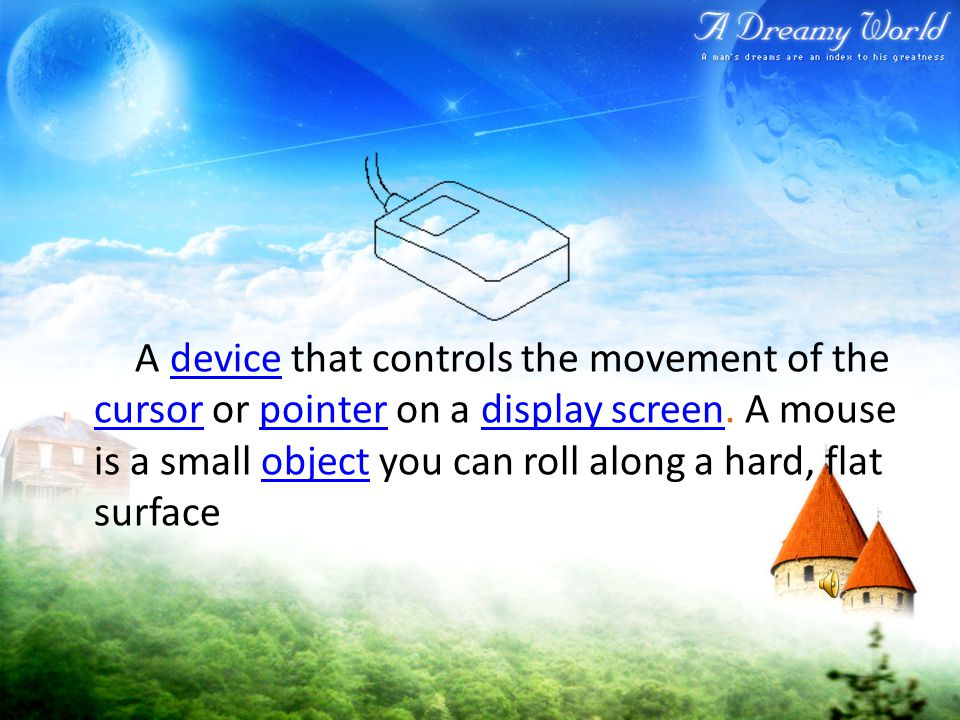 A device that controls the movement of the cursor or pointer on a display screen.