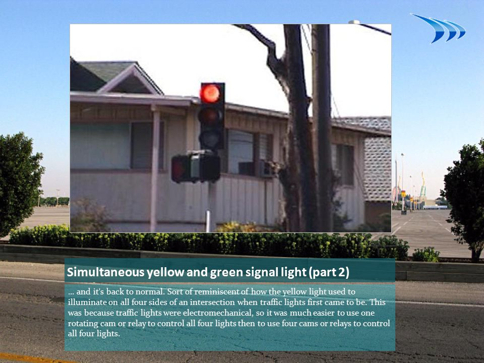 Simultaneous yellow and green signal light (part 2)...
