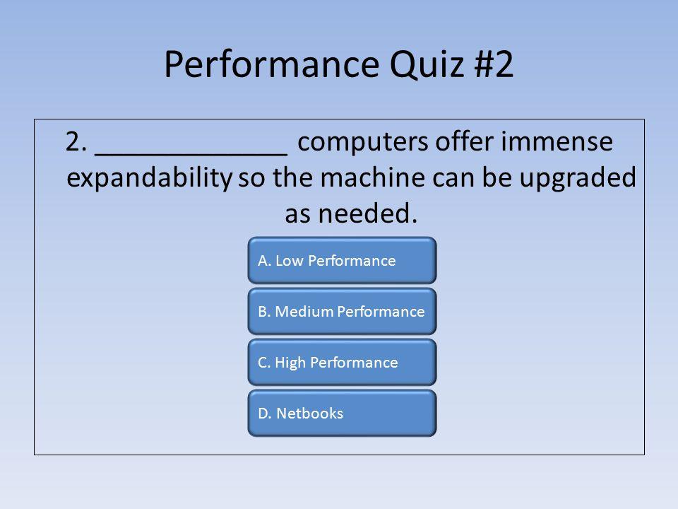 Performance Quiz #2 2.