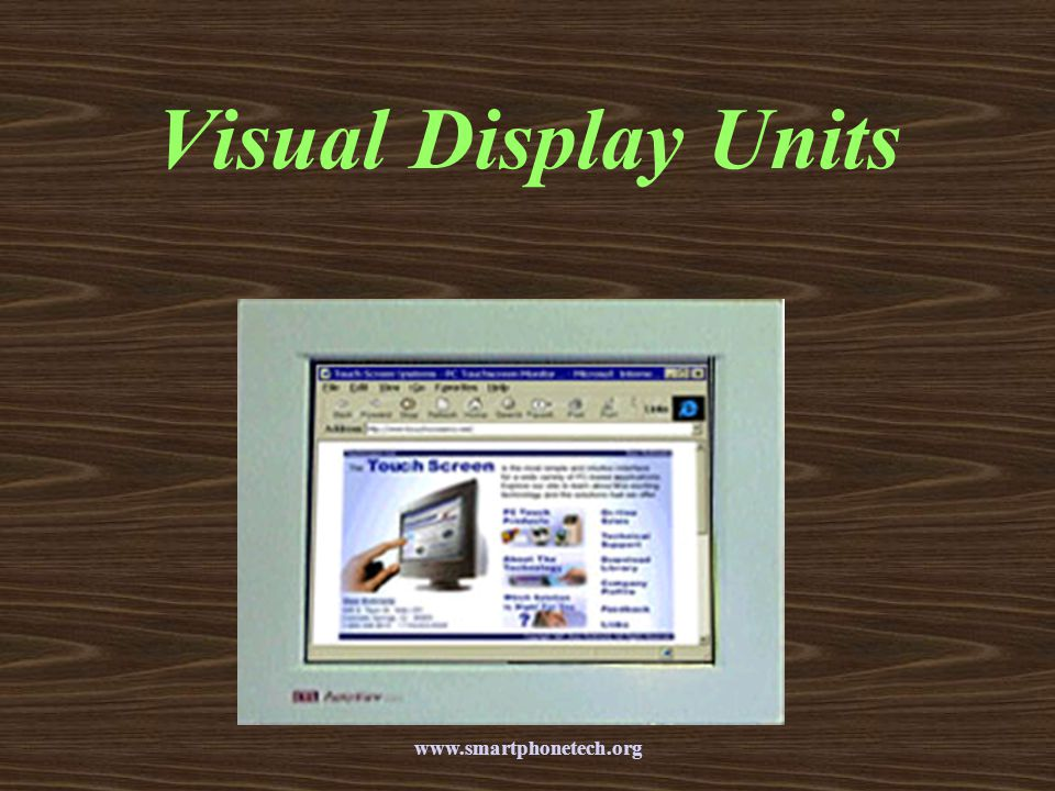Visual Display Units www.smartphonetech.org