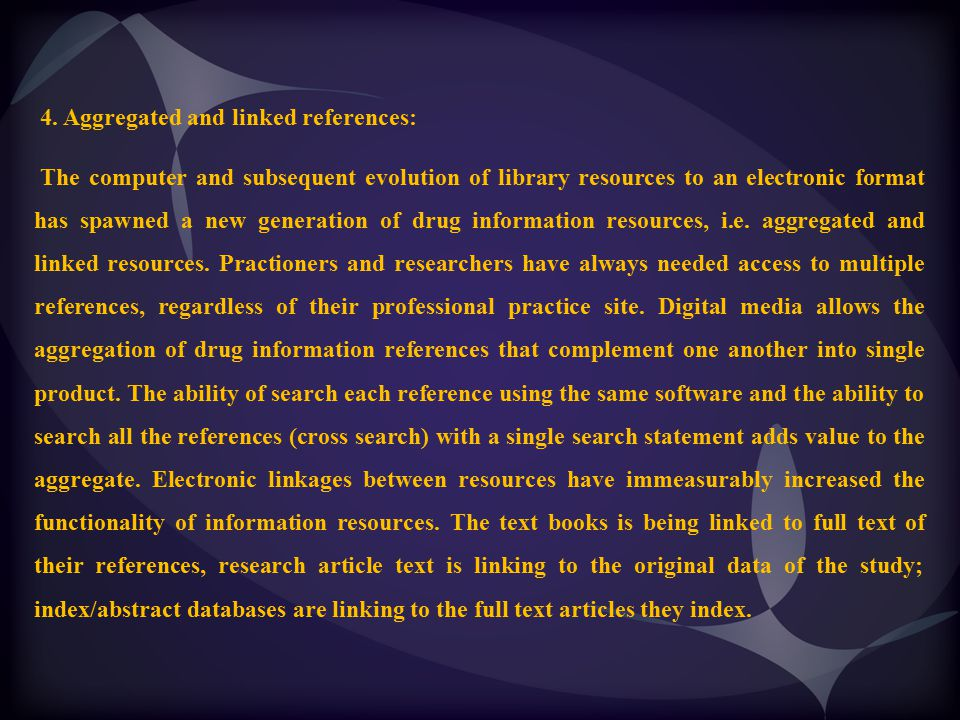 4. Aggregated and linked references: The computer and subsequent evolution of library resources to an electronic format has spawned a new generation o