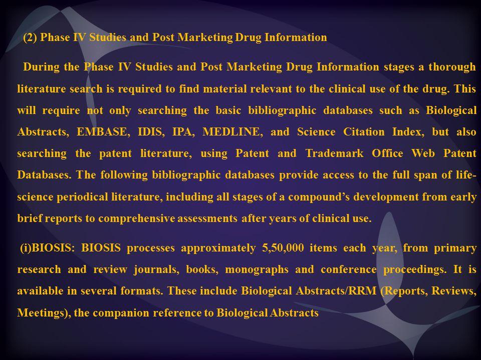 (2) Phase IV Studies and Post Marketing Drug Information During the Phase IV Studies and Post Marketing Drug Information stages a thorough literature