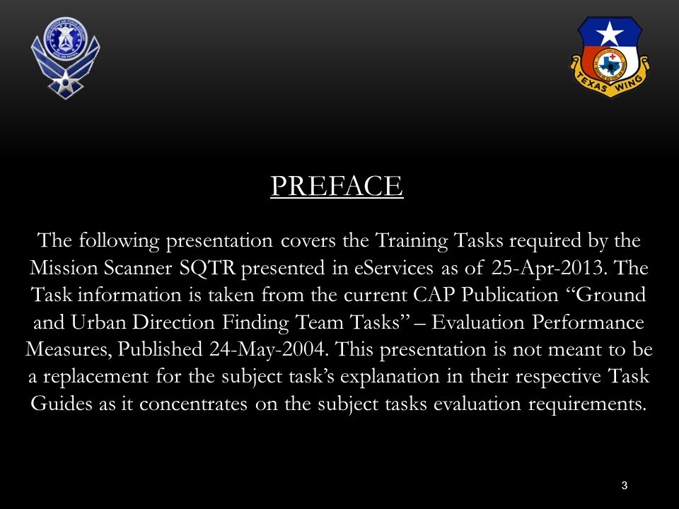 3 PREFACE The following presentation covers the Training Tasks required by the Mission Scanner SQTR presented in eServices as of 25-Apr-2013. The Task