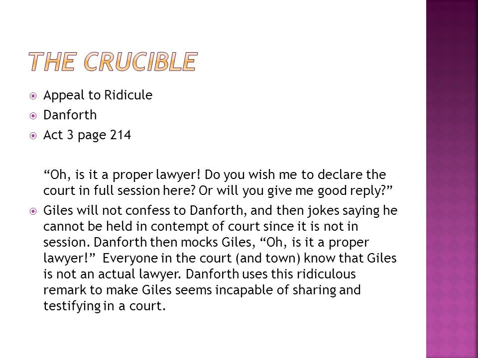 Appeal to Ridicule  Danforth  Act 3 page 214 Oh, is it a proper lawyer.