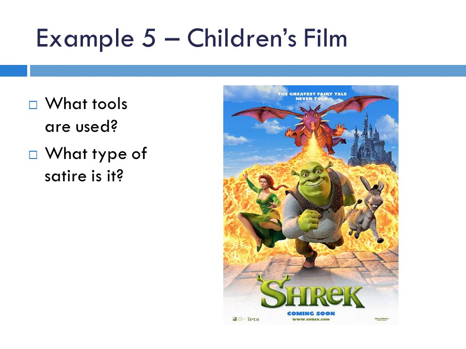 Example 5 – Children's Film  What tools are used  What type of satire is it