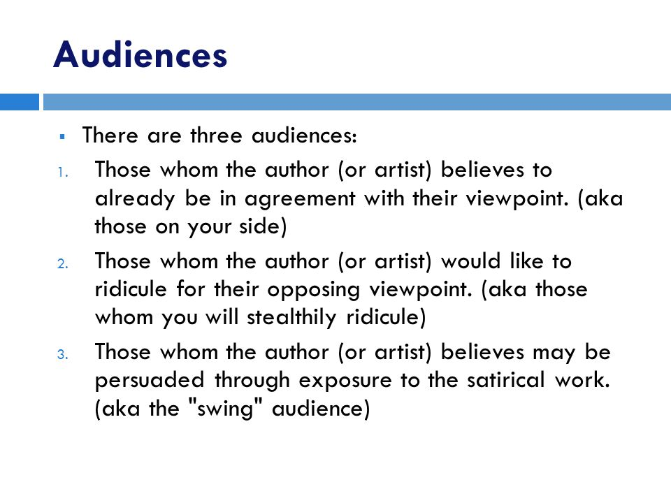Audiences  There are three audiences: 1.