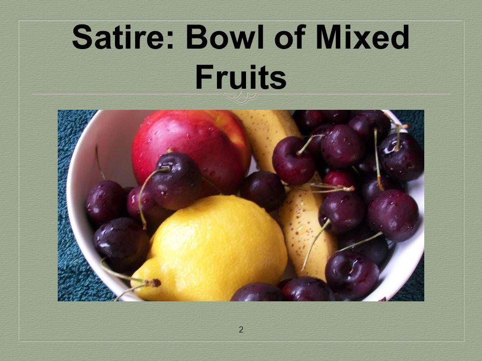 Satire: Bowl of Mixed Fruits 2