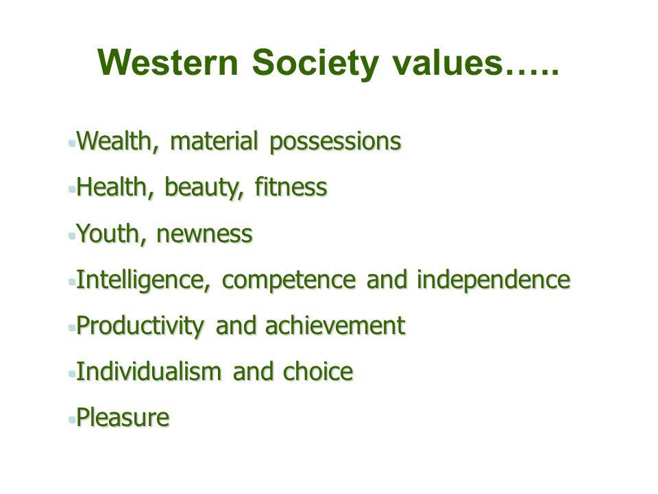 Western Society values…..