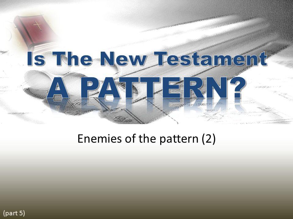 Enemies of the pattern (2) (part 5)