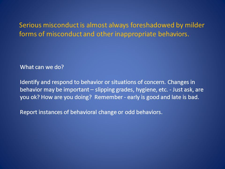 What can we do. Identify and respond to behavior or situations of concern.