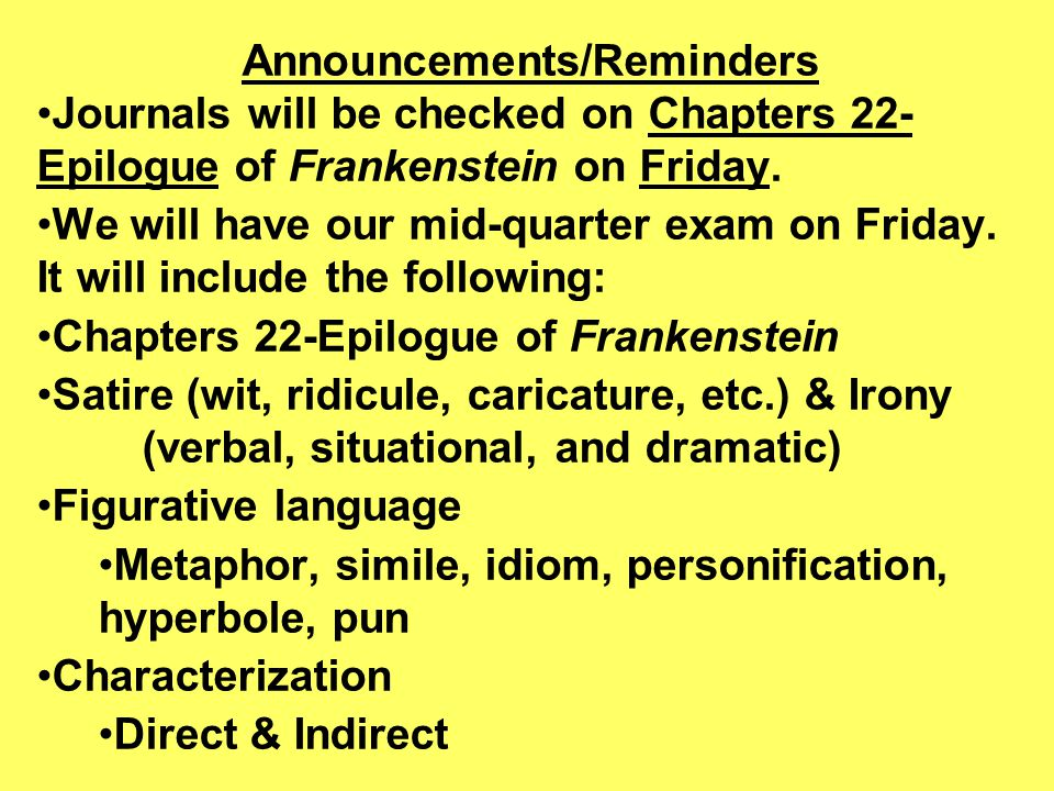 Announcements/Reminders Journals will be checked on Chapters 22- Epilogue of Frankenstein on Friday.