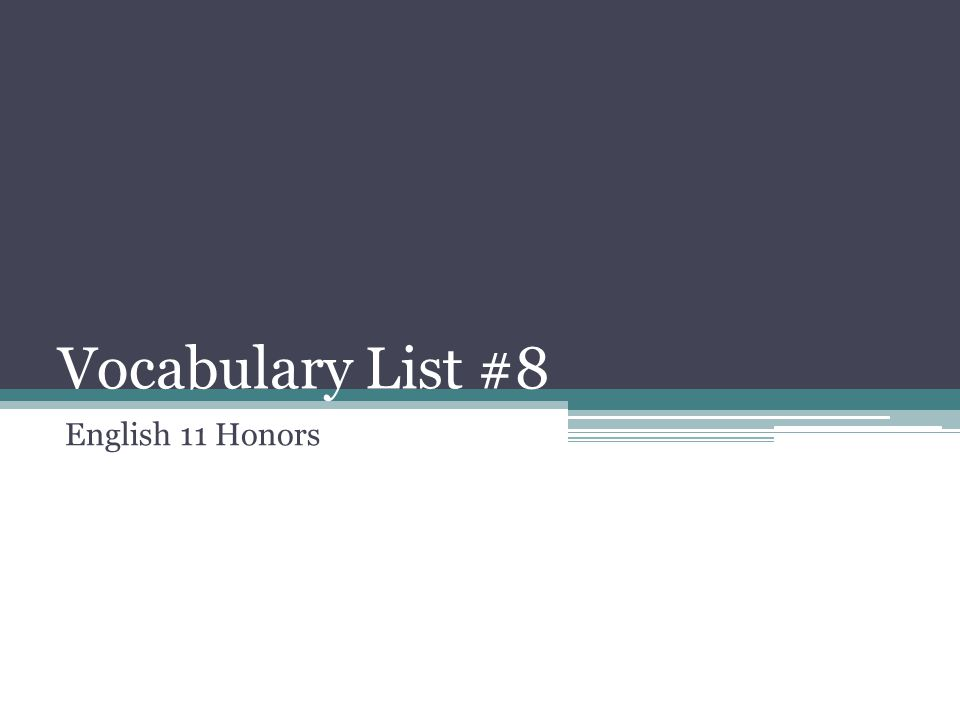 Vocabulary List #8 English 11 Honors