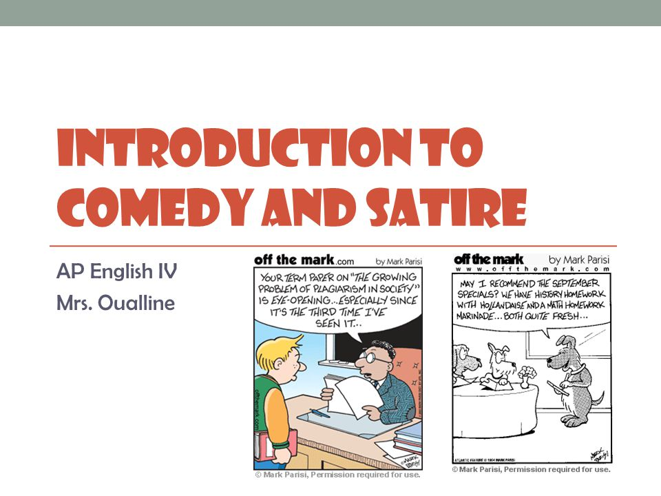 INTRODUCTION TO COMEDY AND SATIRE AP English IV Mrs. Oualline