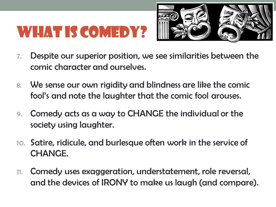 What Is Comedy. 7.