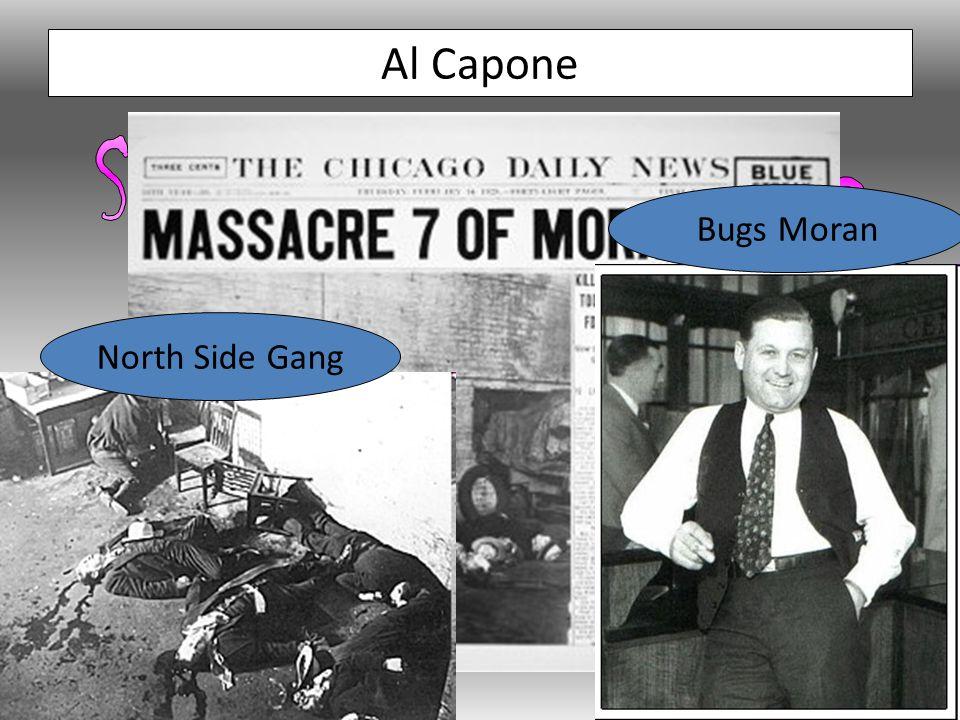 Al Capone Feb 14 th 1929 North Side Gang Bugs Moran