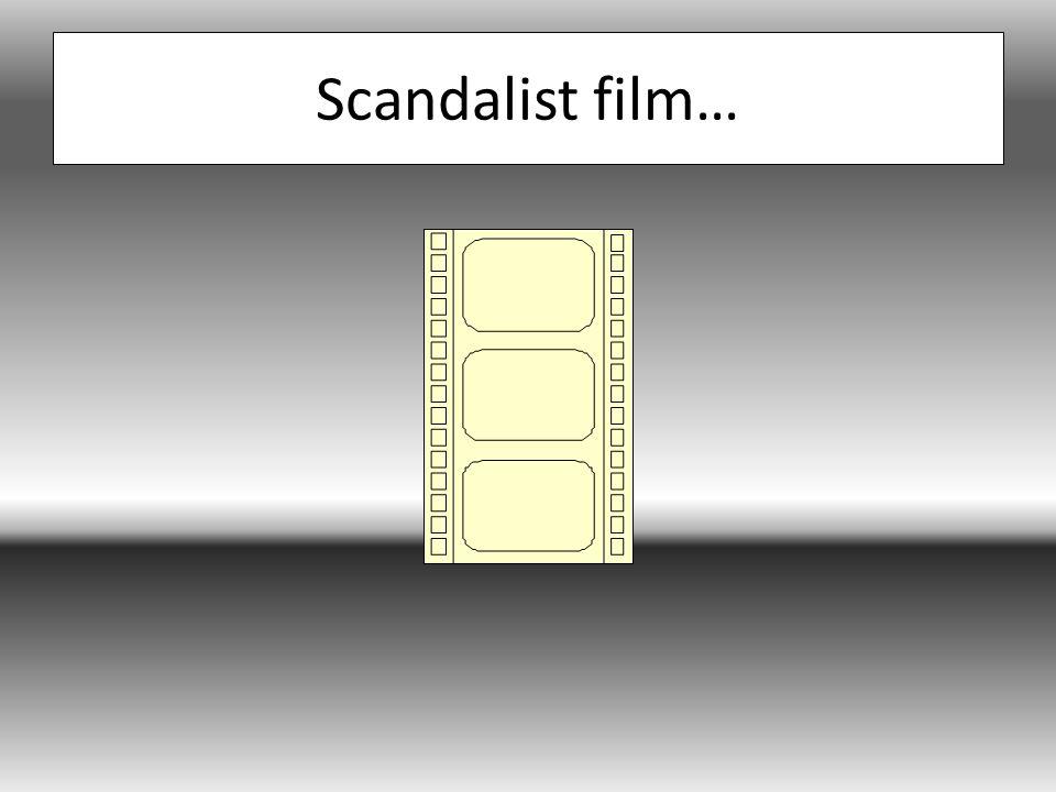 Scandalist film…