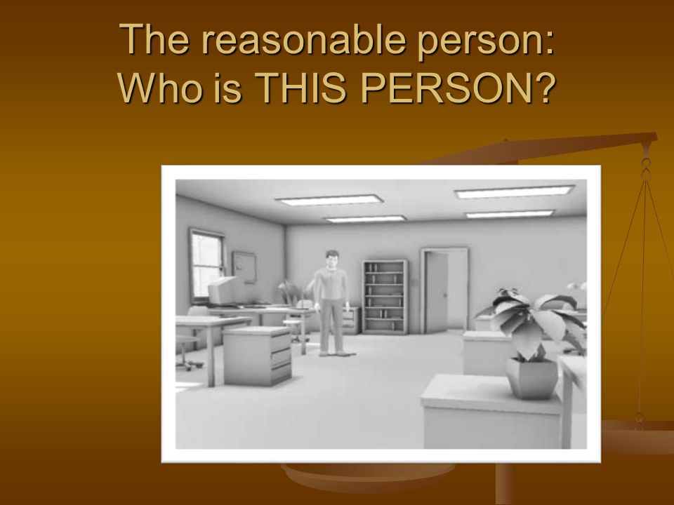 The reasonable person: Who is THIS PERSON