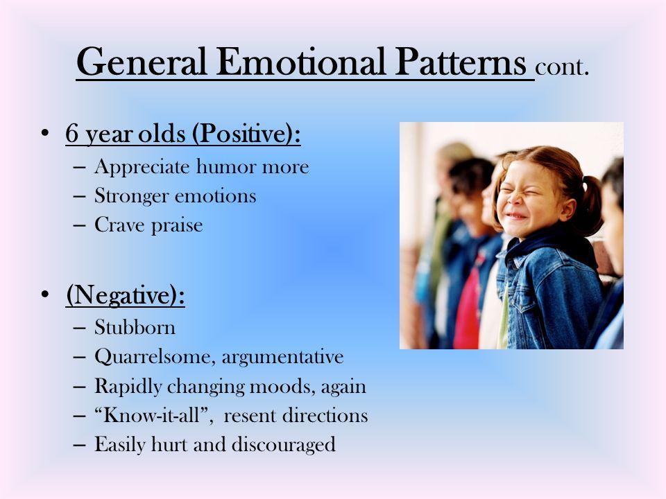 General Emotional Patterns cont.
