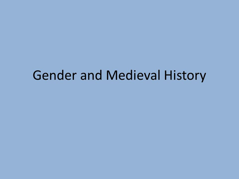 Gender and Medieval History