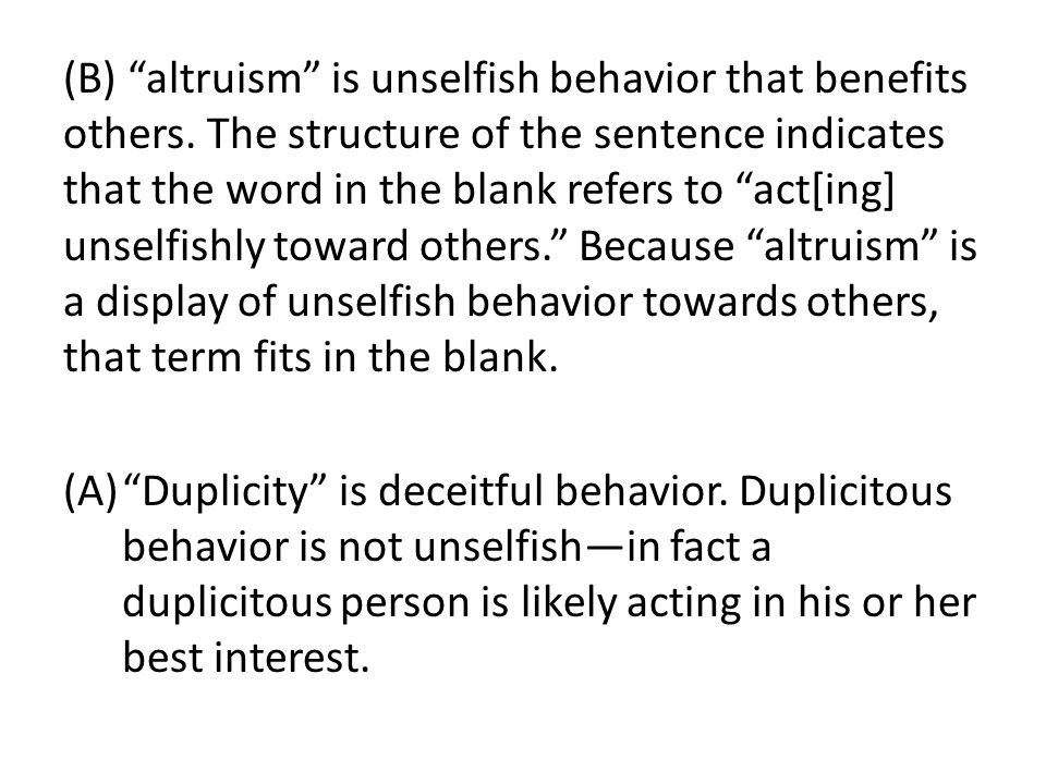 (B) altruism is unselfish behavior that benefits others.