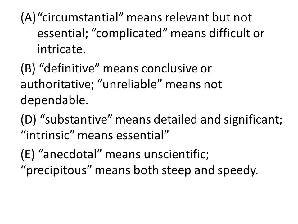 (A) circumstantial means relevant but not essential; complicated means difficult or intricate.