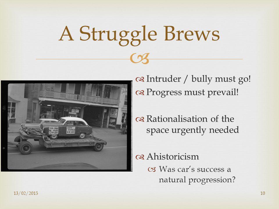  10 A Struggle Brews  Intruder / bully must go.  Progress must prevail.