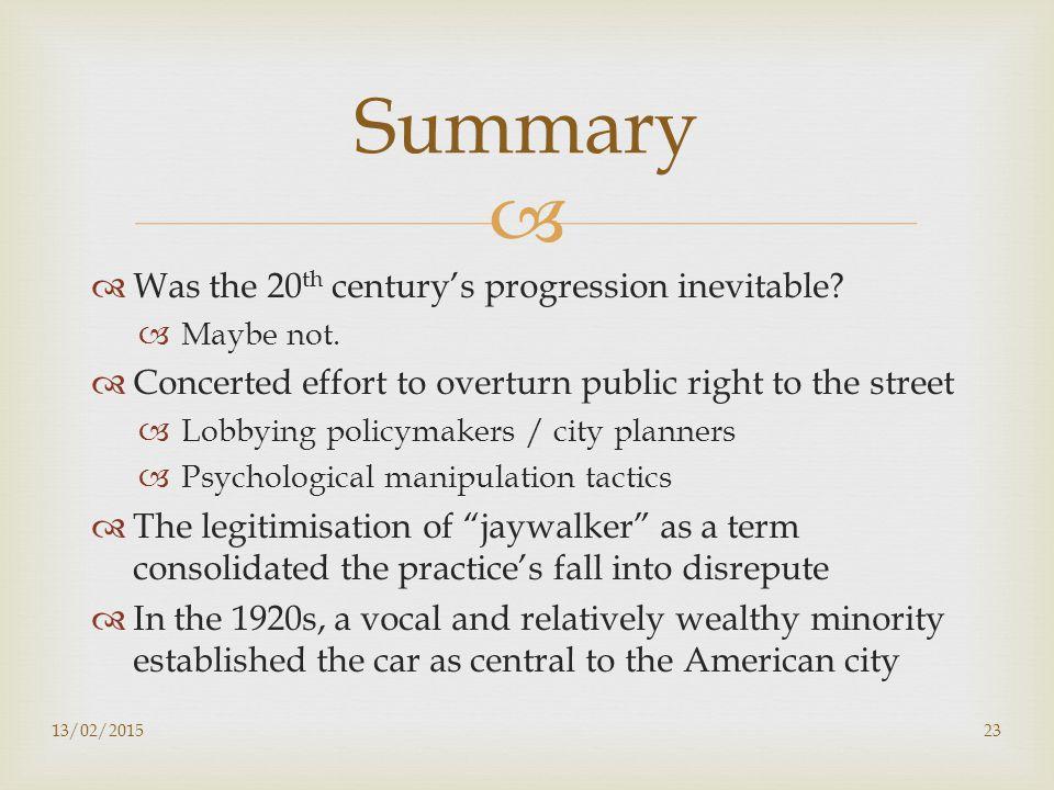   Was the 20 th century's progression inevitable.