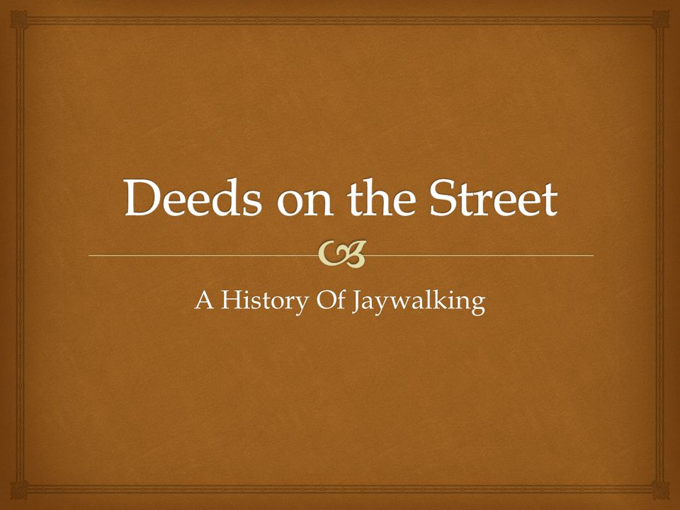 A History Of Jaywalking
