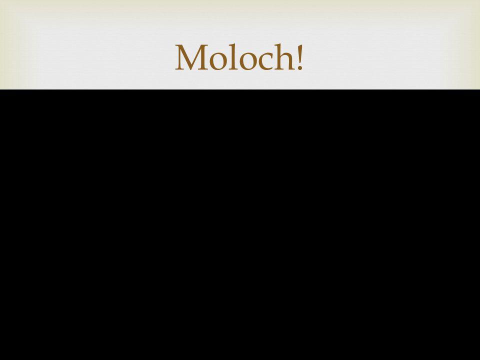  13/02/20159 Moloch!