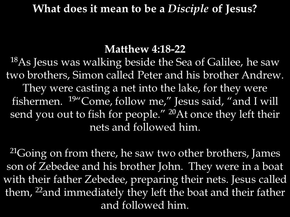 Matthew 4:18-22 18 As Jesus was walking beside the Sea of Galilee, he saw two brothers, Simon called Peter and his brother Andrew.