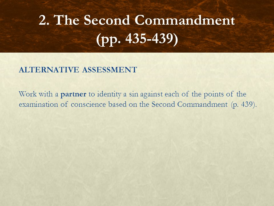 ALTERNATIVE ASSESSMENT Work with a partner to identity a sin against each of the points of the examination of conscience based on the Second Commandme