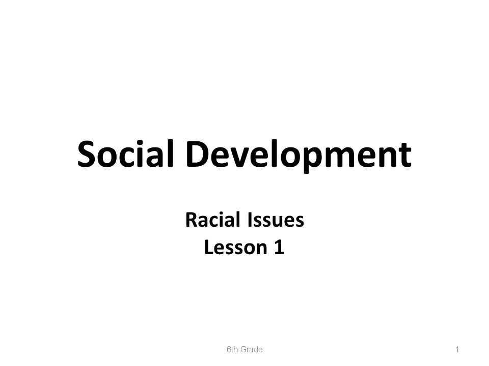 Social Development Racial Issues Lesson 1 6th Grade1